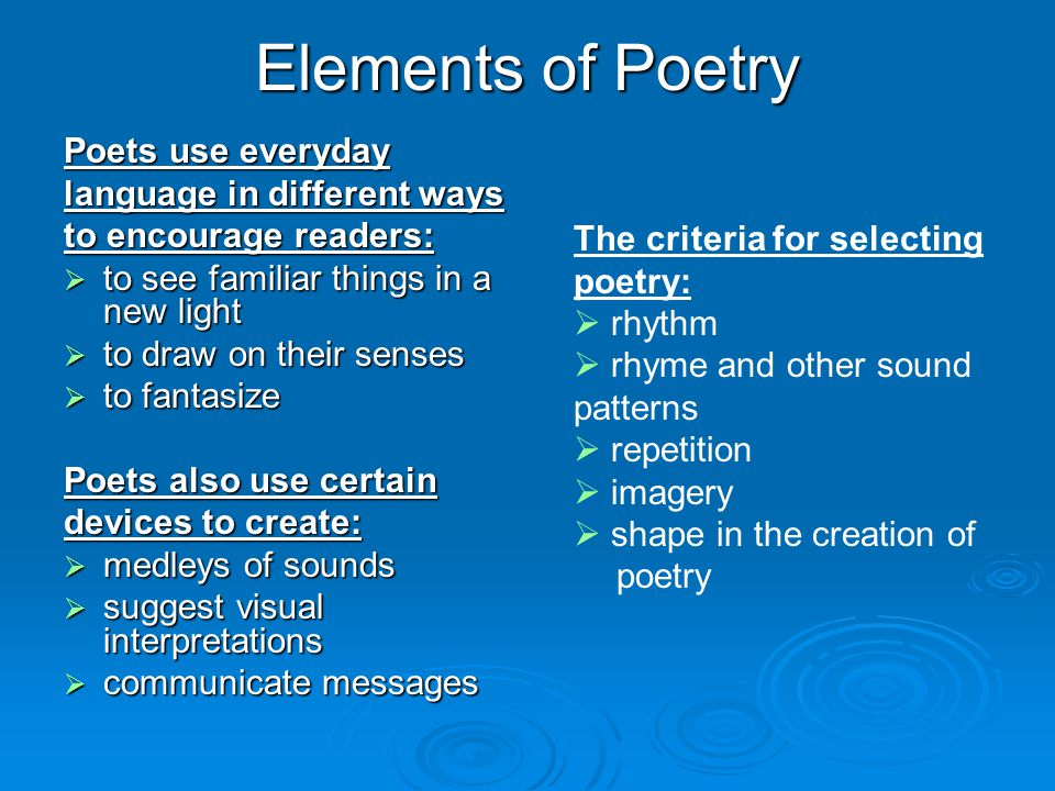 Elements of Poetry Poets use everyday language in different ways