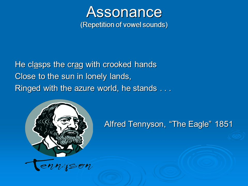 Assonance (Repetition of vowel sounds)