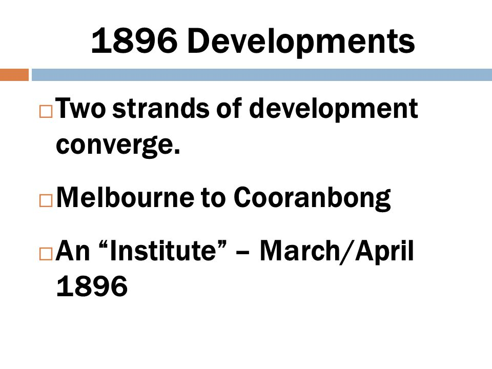 1896 Developments Two strands of development converge.