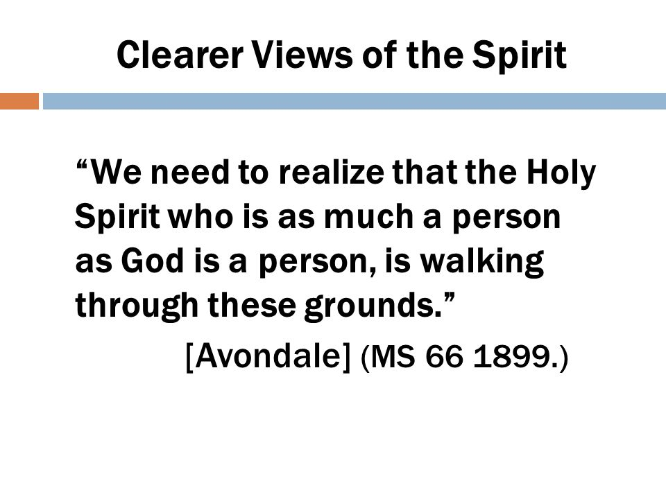Clearer Views of the Spirit
