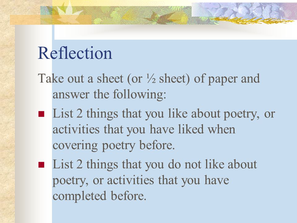Reflection Take out a sheet (or ½ sheet) of paper and answer the following: