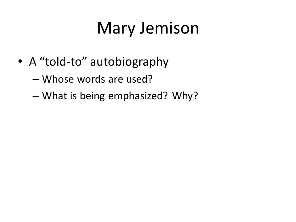 Mary Jemison A told-to autobiography Whose words are used