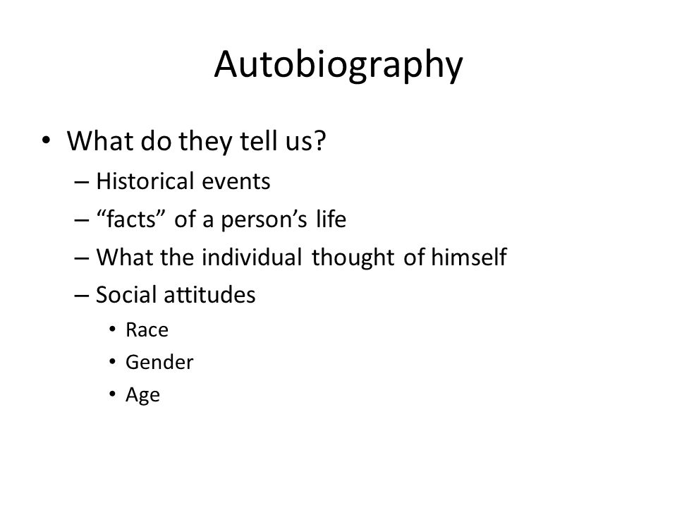 Autobiography What do they tell us Historical events