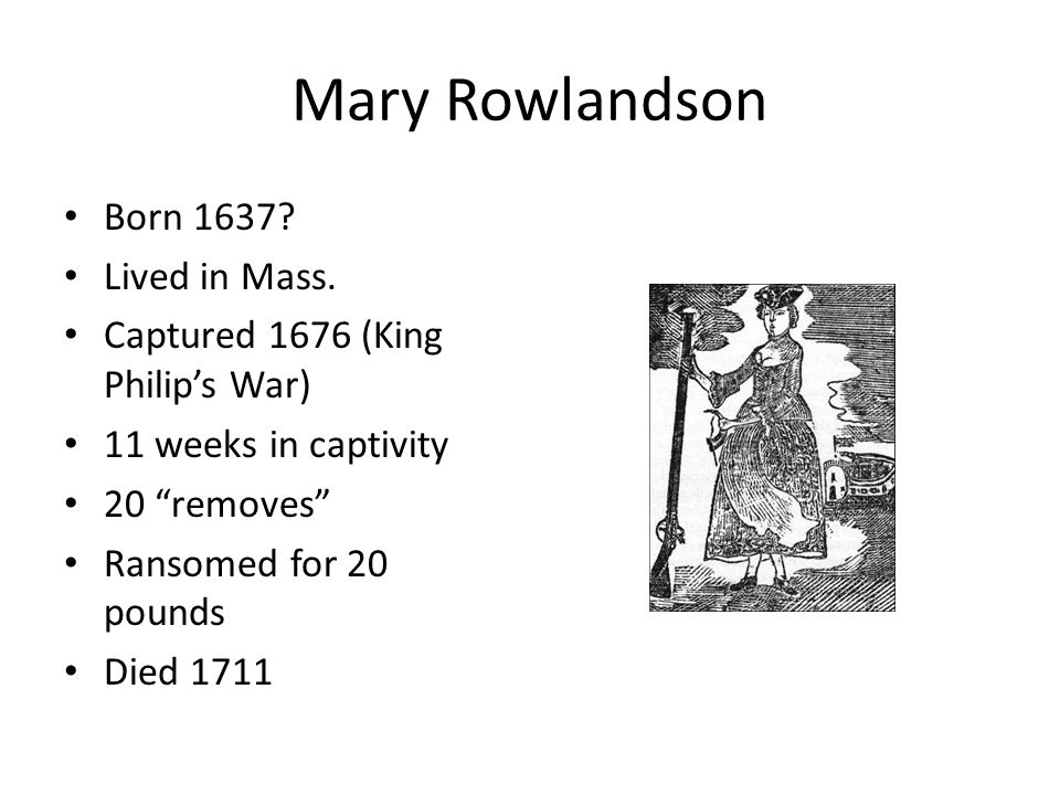 Mary Rowlandson Born 1637 Lived in Mass.