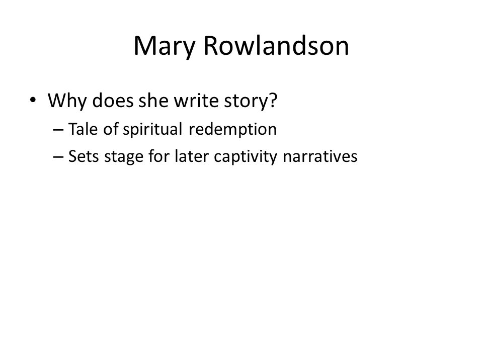 Mary Rowlandson Why does she write story Tale of spiritual redemption