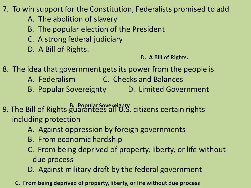 7. To win support for the Constitution, Federalists promised to add. A
