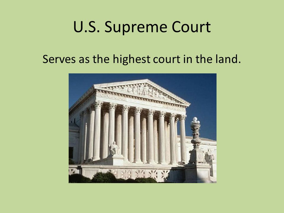 Serves as the highest court in the land.