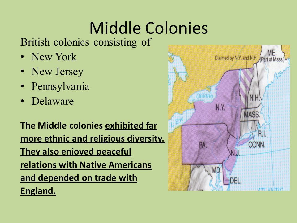 Middle Colonies British colonies consisting of New York New Jersey