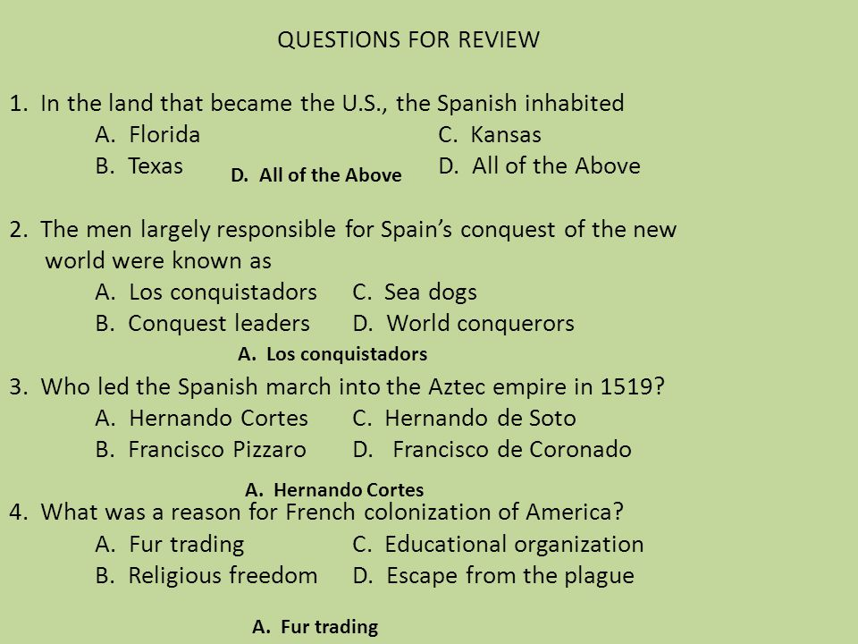 QUESTIONS FOR REVIEW 1. In the land that became the U. S