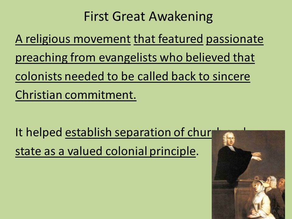 First Great Awakening A religious movement that featured passionate