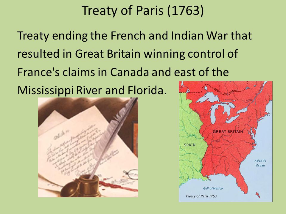 Treaty of Paris (1763) Treaty ending the French and Indian War that