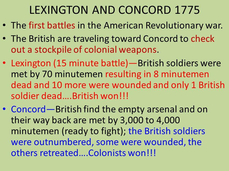 LEXINGTON AND CONCORD 1775 The first battles in the American Revolutionary war.