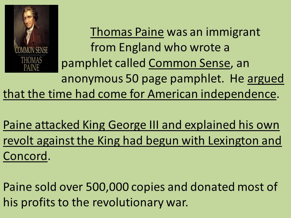 Thomas Paine was an immigrant. from England who wrote a