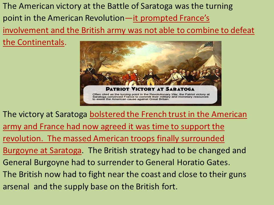 The American victory at the Battle of Saratoga was the turning