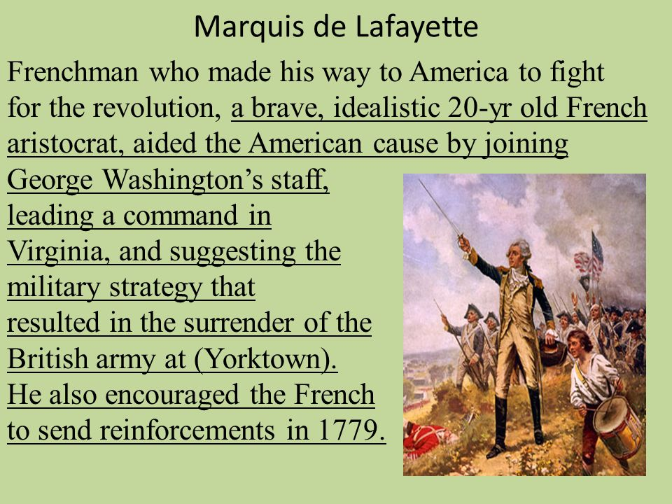 Marquis de Lafayette Frenchman who made his way to America to fight