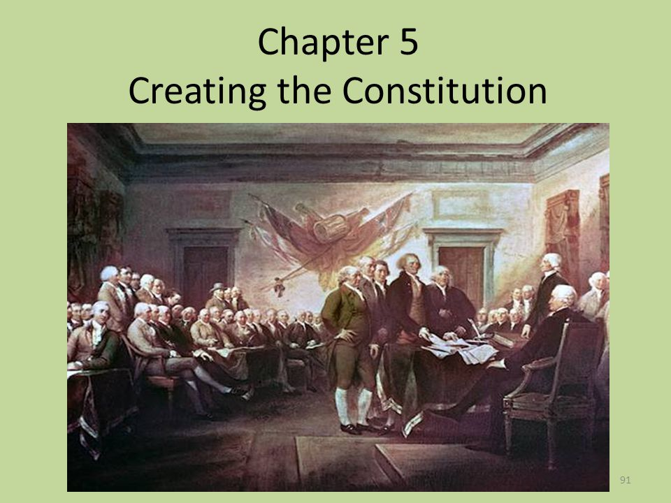 Chapter 5 Creating the Constitution