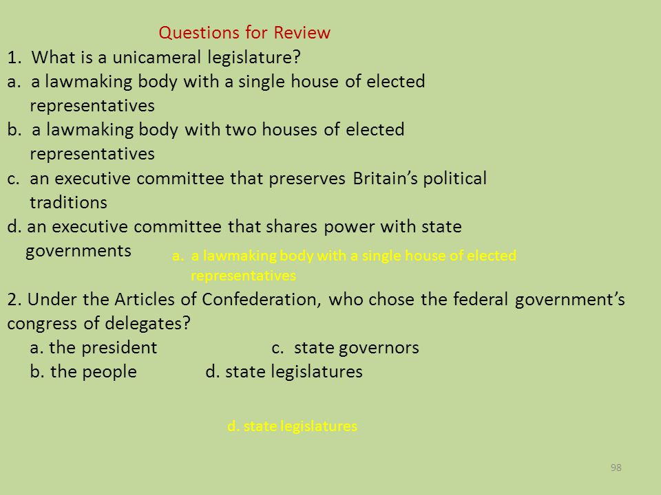 Questions for Review 1. What is a unicameral legislature. a