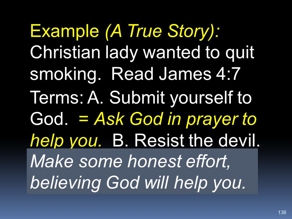 Example (A True Story): Christian lady wanted to quit smoking