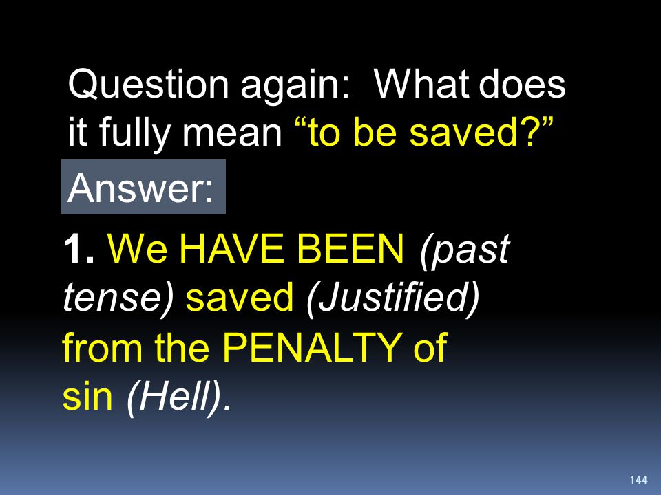 Question again: What does it fully mean to be saved