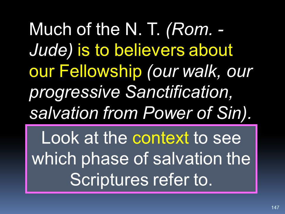 Much of the N. T. (Rom. - Jude) is to believers about our Fellowship (our walk, our progressive Sanctification, salvation from Power of Sin).