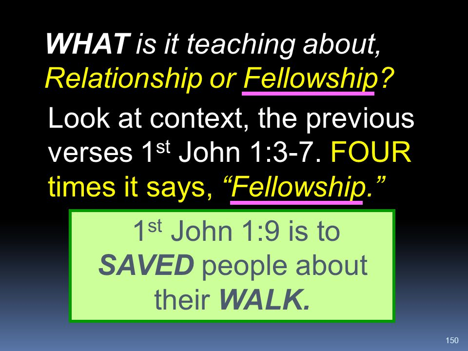 1st John 1:9 is to SAVED people about their WALK.
