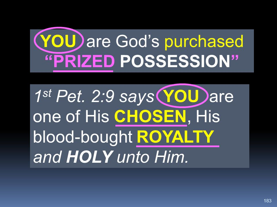 YOU are God's purchased PRIZED POSSESSION
