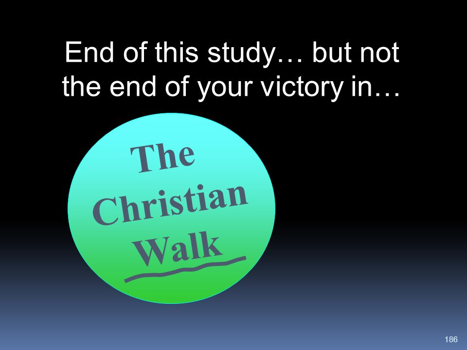 End of this study… but not the end of your victory in…