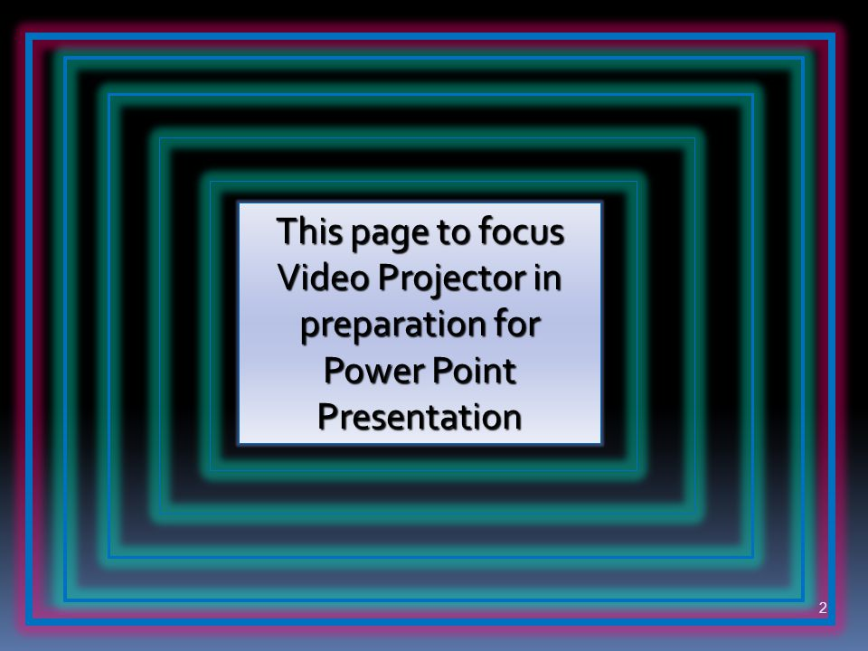This page to focus Video Projector in preparation for Power Point Presentation