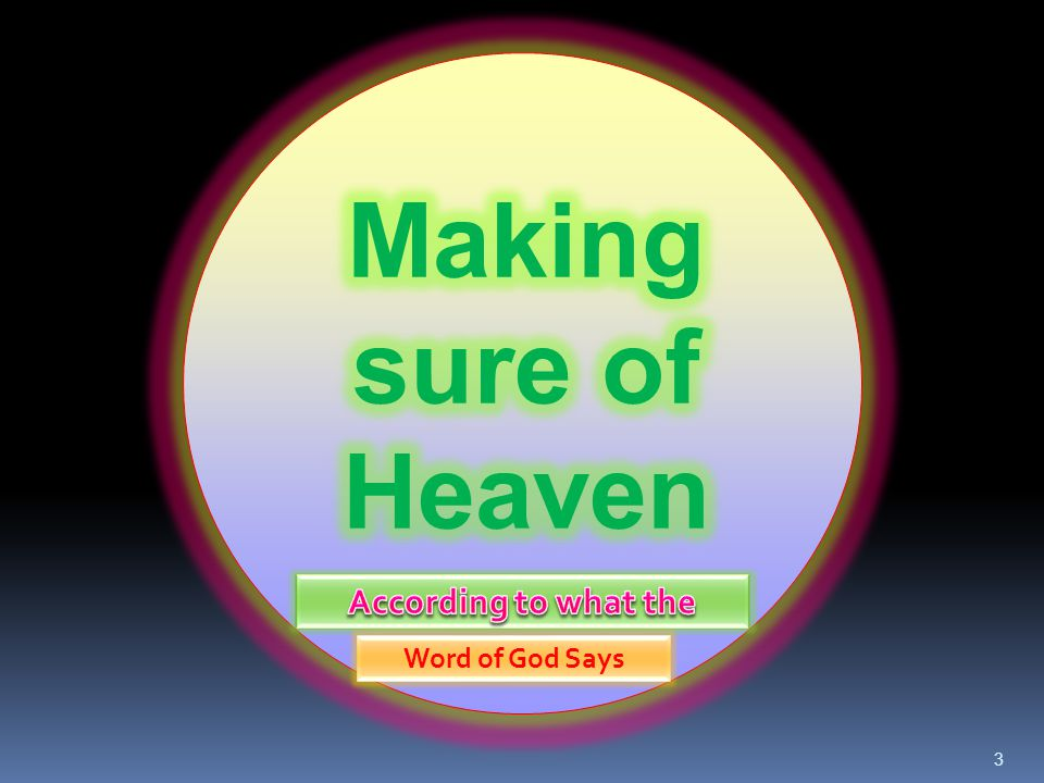 Making sure of Heaven According to what the Word of God Says
