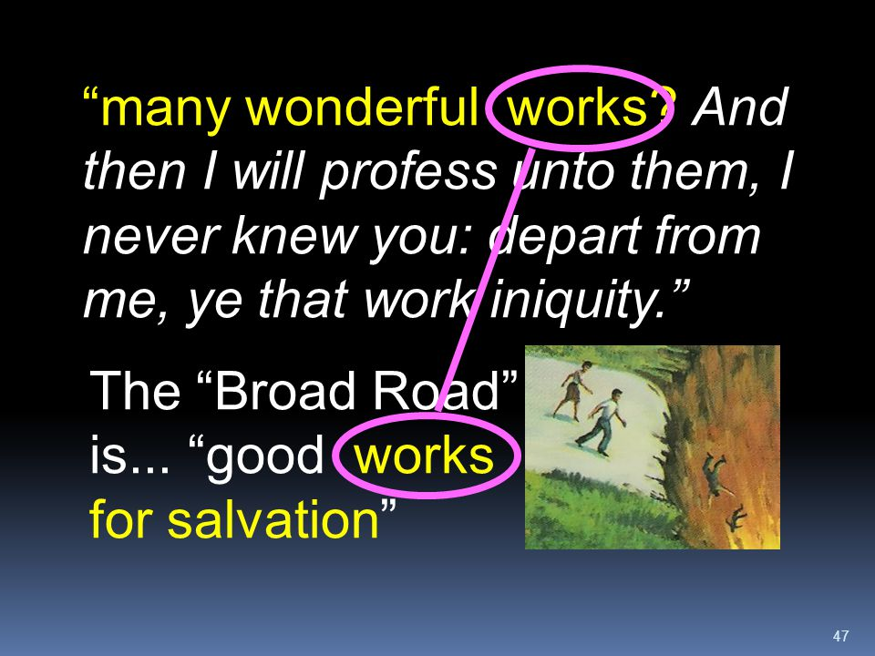 many wonderful works And then I will profess unto them, I never knew you: depart from me, ye that work iniquity.