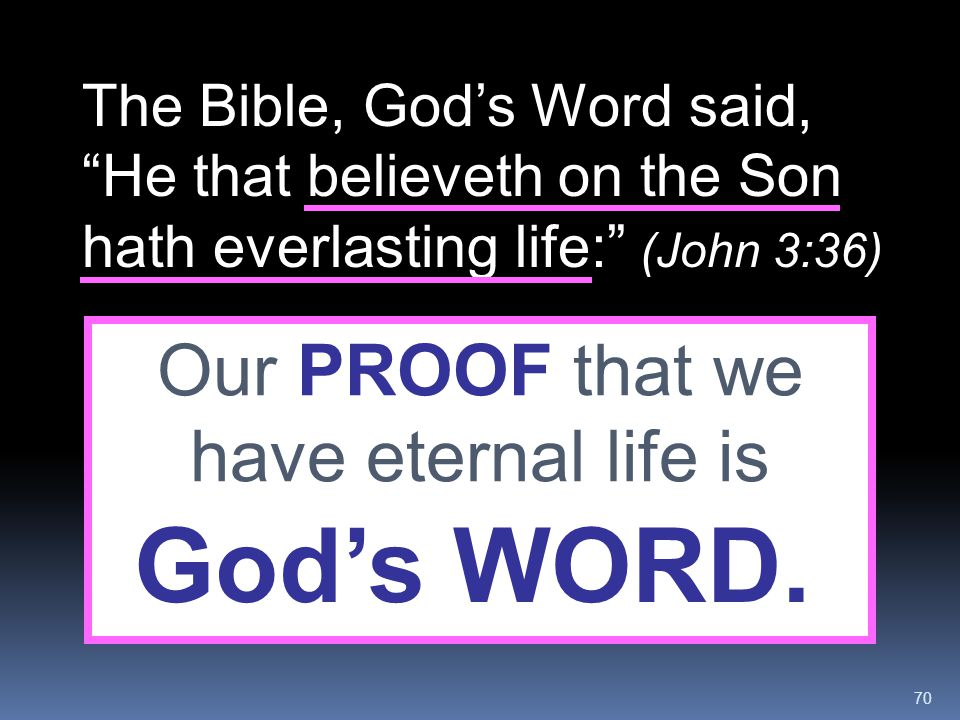 Our PROOF that we have eternal life is