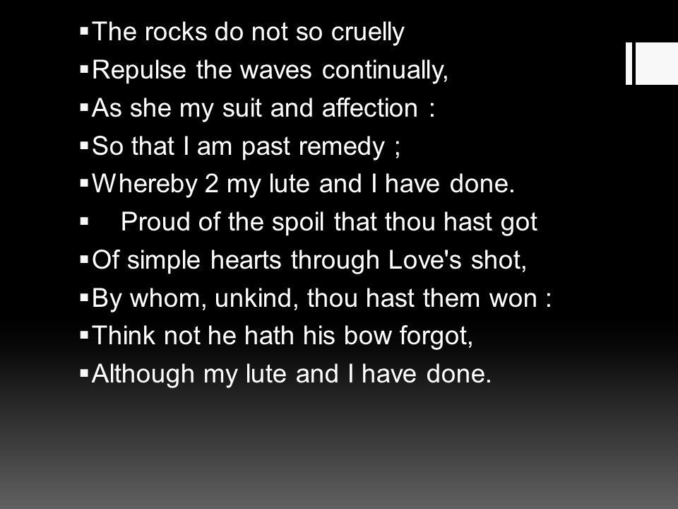 The rocks do not so cruelly