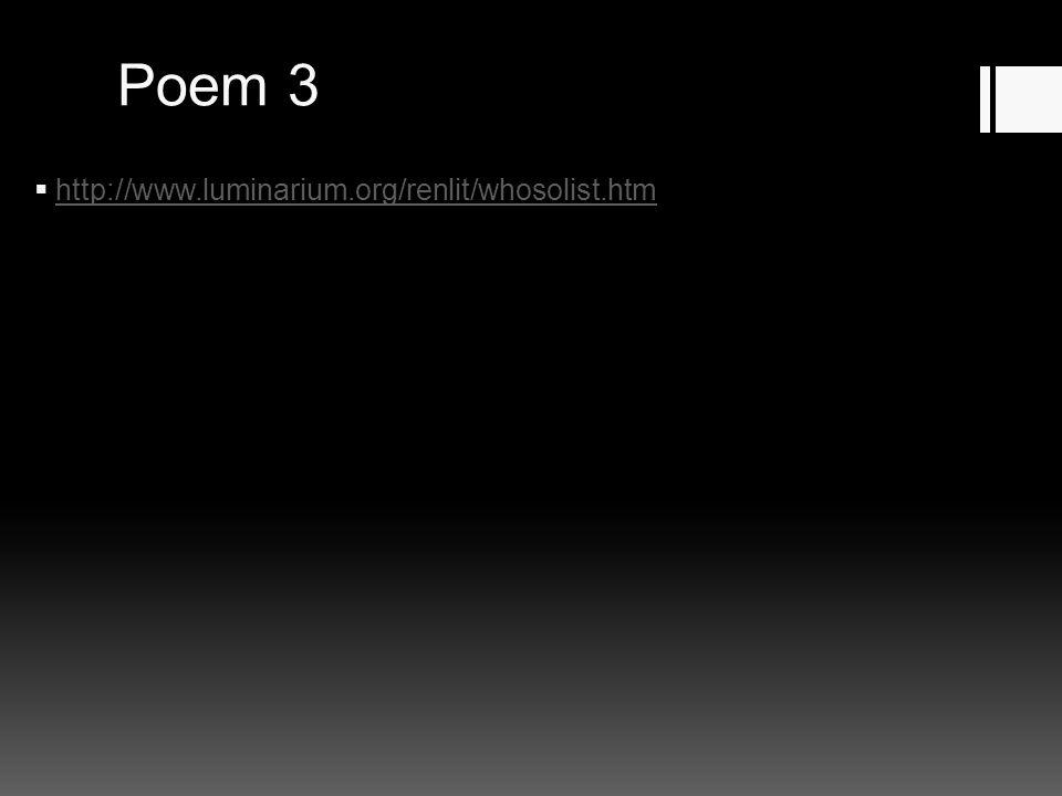 Poem 3 http://www.luminarium.org/renlit/whosolist.htm