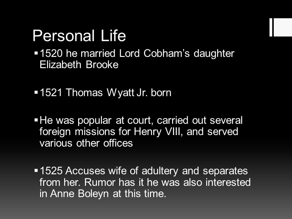 Personal Life 1520 he married Lord Cobham's daughter Elizabeth Brooke