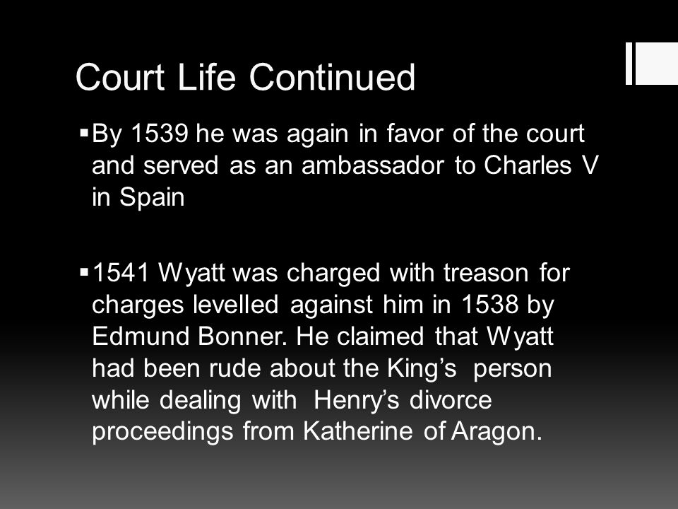 Court Life Continued By 1539 he was again in favor of the court and served as an ambassador to Charles V in Spain.