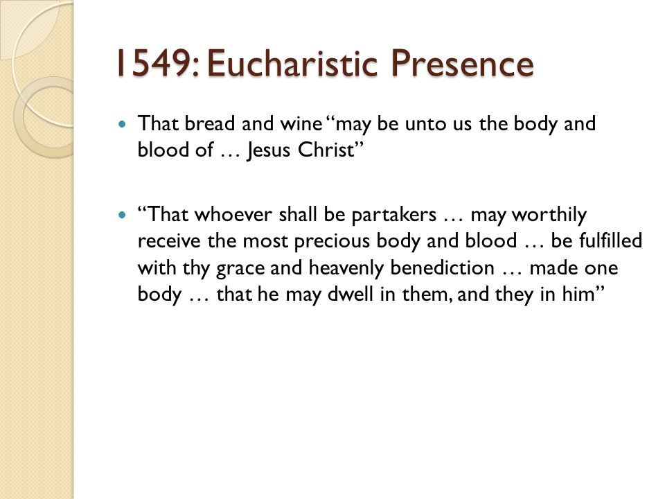 1549: Eucharistic Presence