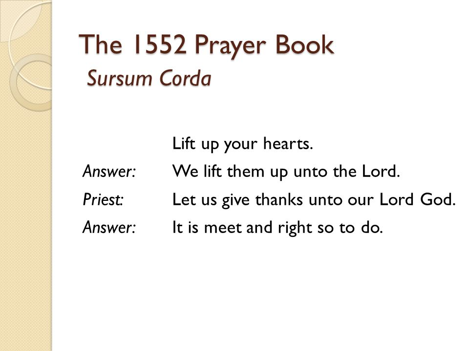 The 1552 Prayer Book Sursum Corda