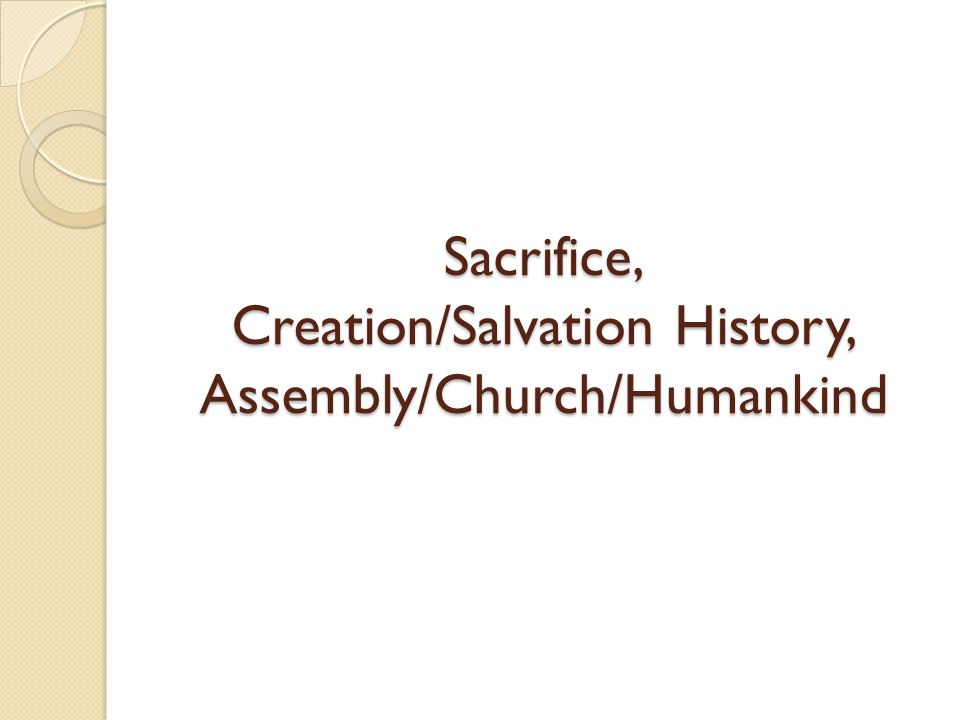 Sacrifice, Creation/Salvation History, Assembly/Church/Humankind