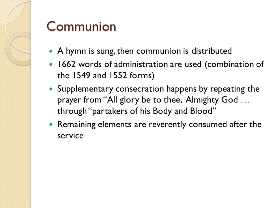 Communion A hymn is sung, then communion is distributed