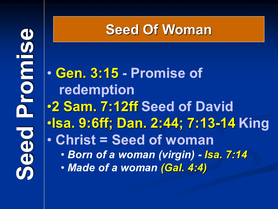 Seed Promise Seed Of Woman Gen. 3:15 - Promise of redemption