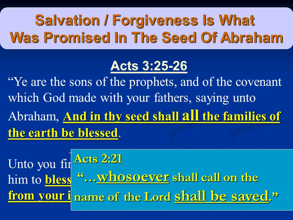 Salvation / Forgiveness Is What Was Promised In The Seed Of Abraham