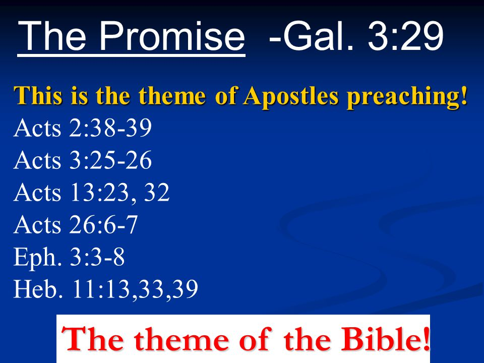 The Promise -Gal. 3:29 The theme of the Bible!