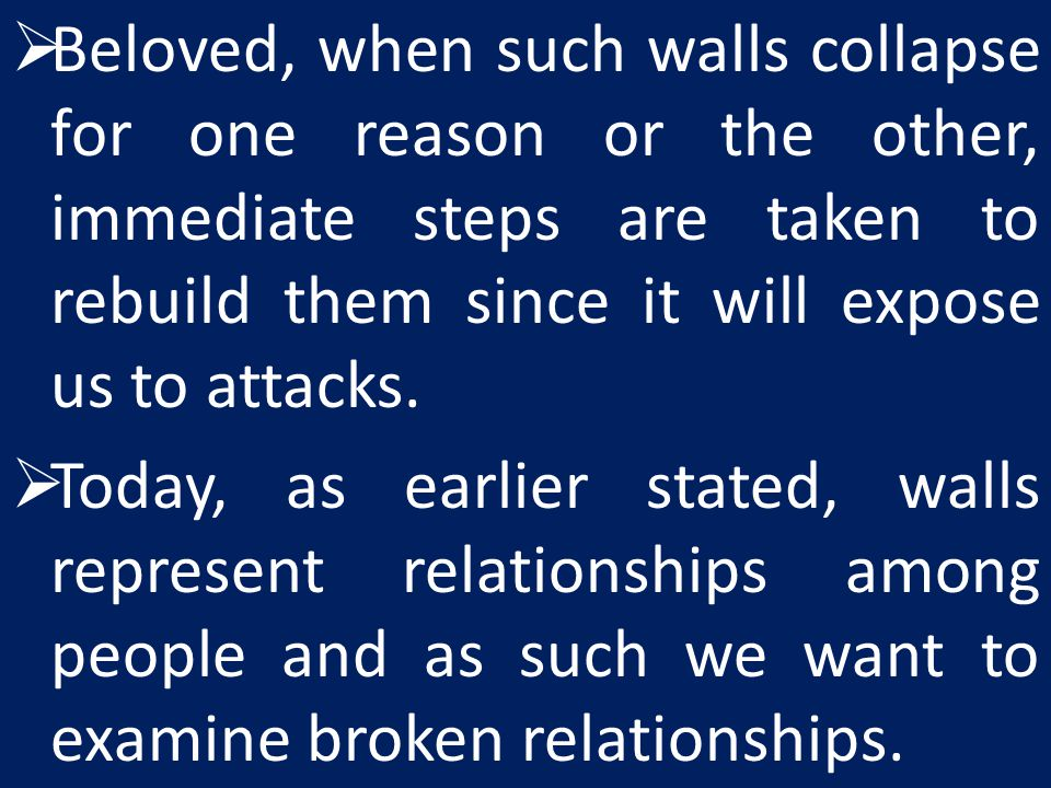 Beloved, when such walls collapse for one reason or the other, immediate steps are taken to rebuild them since it will expose us to attacks.