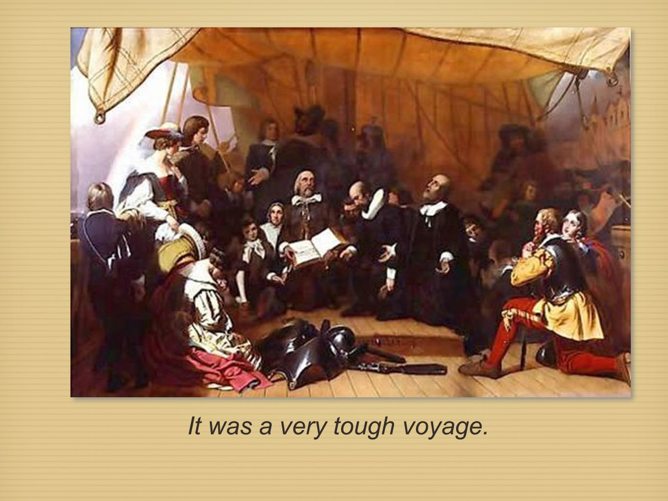 It was a very tough voyage.