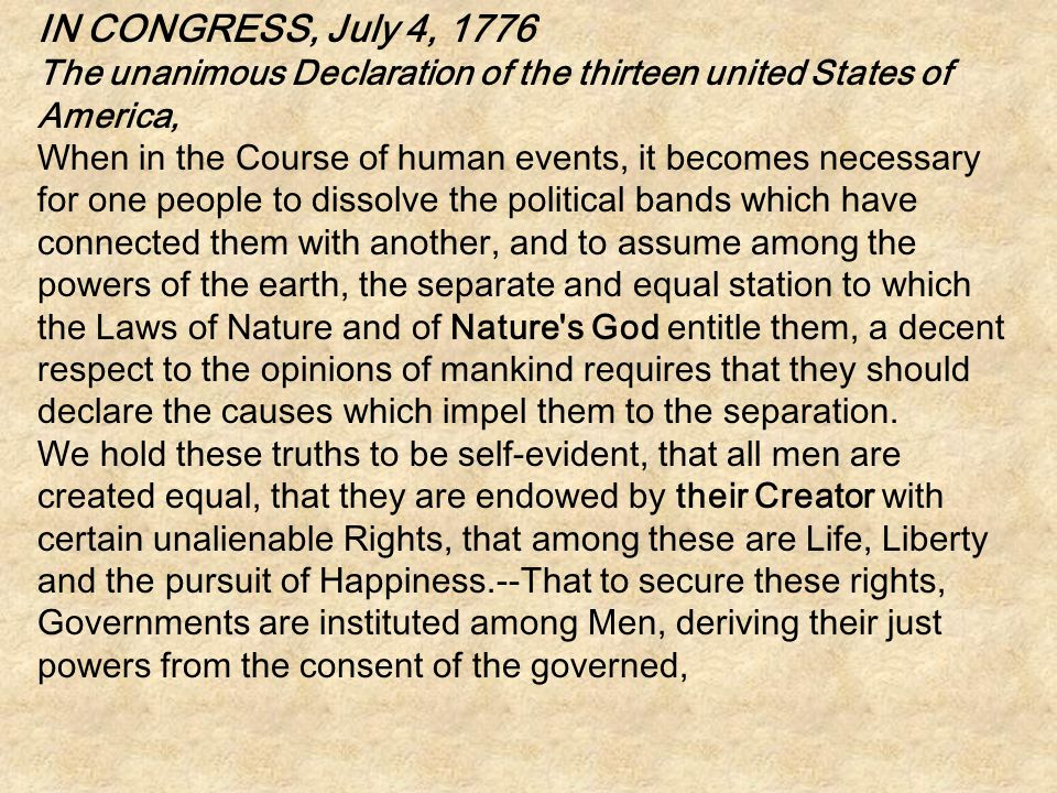 IN CONGRESS, July 4, 1776 The unanimous Declaration of the thirteen united States of America,