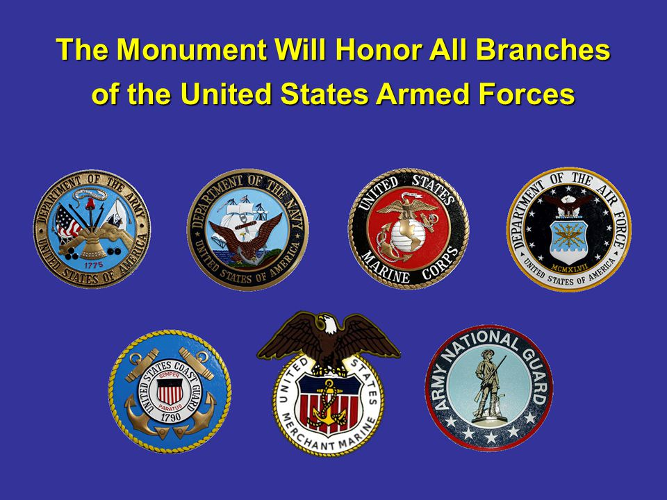 The Monument Will Honor All Branches of the United States Armed Forces