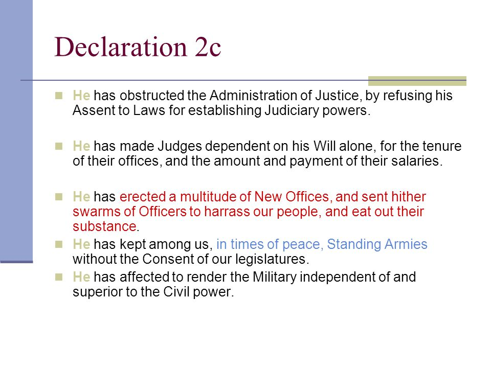 Declaration 2c He has obstructed the Administration of Justice, by refusing his Assent to Laws for establishing Judiciary powers.