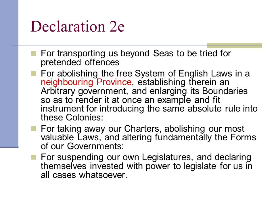Declaration 2e For transporting us beyond Seas to be tried for pretended offences.