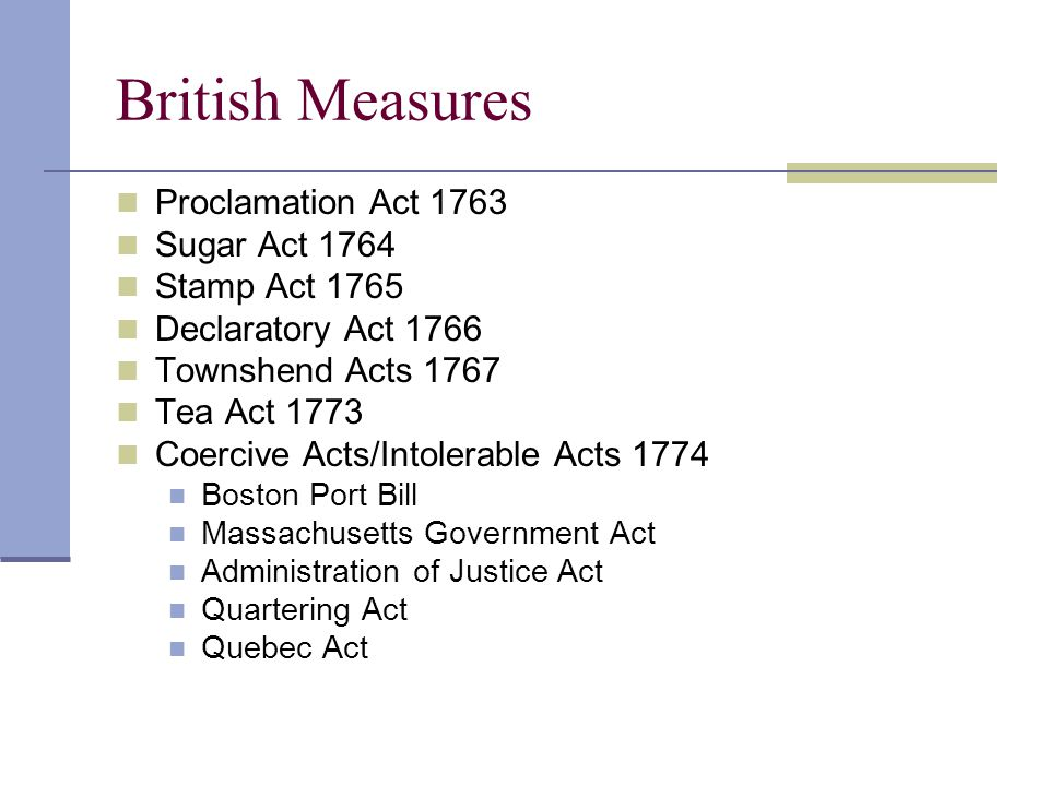 British Measures Proclamation Act 1763 Sugar Act 1764 Stamp Act 1765