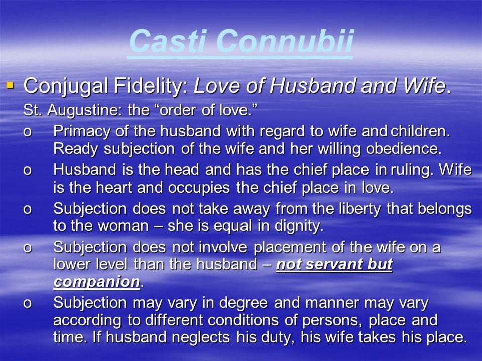 Casti Connubii Conjugal Fidelity: Love of Husband and Wife.